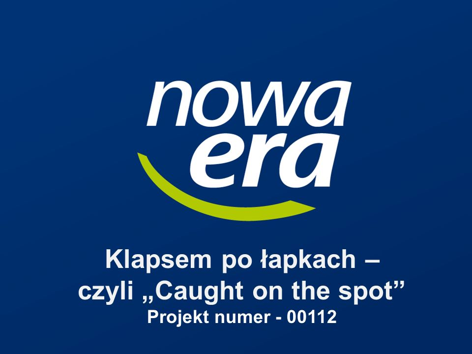 Klapsem po łapkach – czyli Caught on the spot Projekt numer - 00112