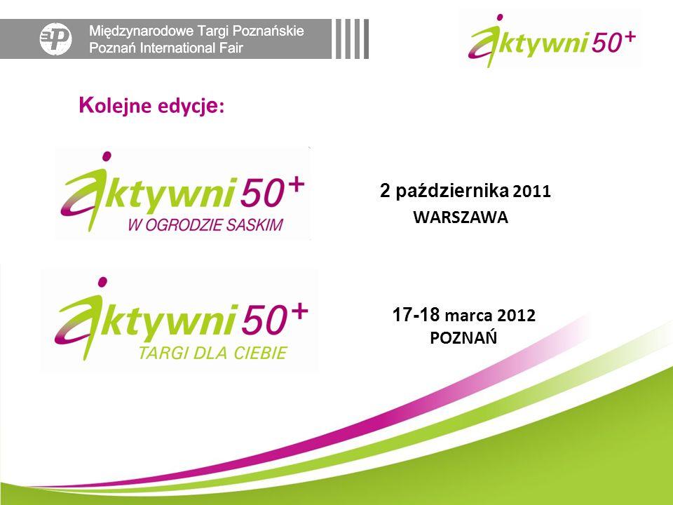 17-18 marca 2012 POZNAŃ K olejne edycj e : 2 października 2011 WARSZAWA