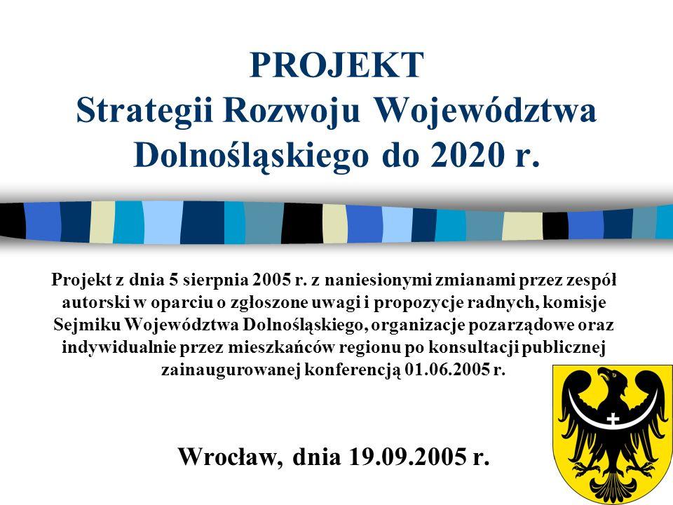 PROJEKT Strategii Rozwoju Województwa Dolnośląskiego do 2020 r.