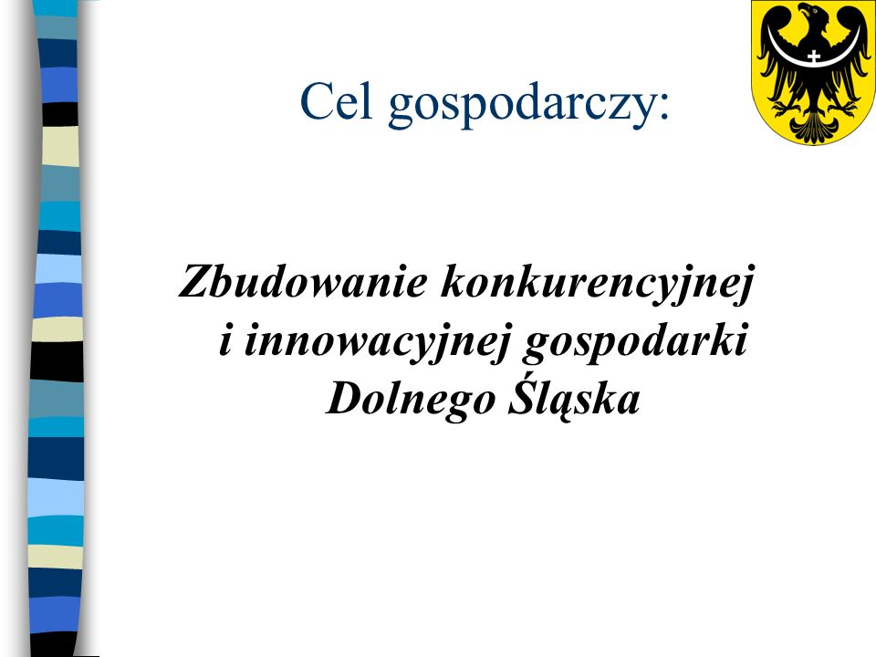 Cel gospodarczy: Zbudowanie konkurencyjnej i innowacyjnej gospodarki Dolnego Śląska