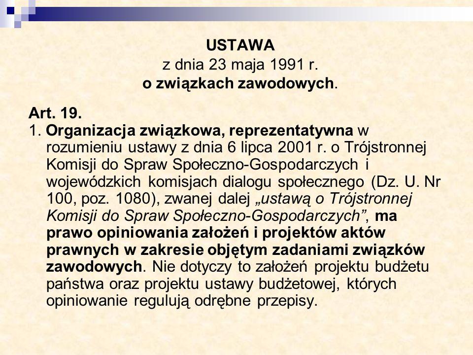 USTAWA z dnia 23 maja 1991 r. o związkach zawodowych. Art. 19. 1. Organizacja związkowa, reprezentatywna w rozumieniu ustawy z dnia 6 lipca 2001 r. o