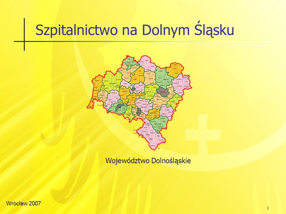 1 Szpitalnictwo na Dolnym Śląsku Województwo Dolnośląskie Wrocław 2007