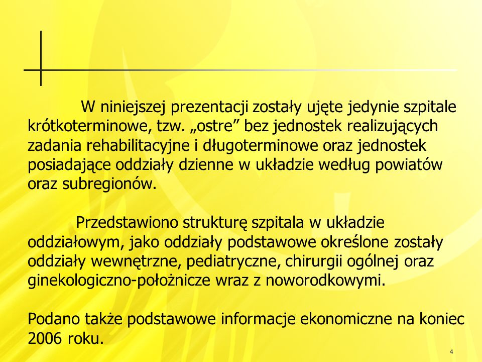 105 Sieć szpitali to: Dostosowanie struktury opieki szpitalnej i jej potencjału diagnostyczno – terapeutycznego do uwarunkowań demograficznych i epidemiologicznych Zwiększenie dostępności do świadczeń zdrowotnych o wysokiej jakości Poprawa efektywności wykorzystania publicznych środków finansowych systemu Rozwój opieki długoterminowej