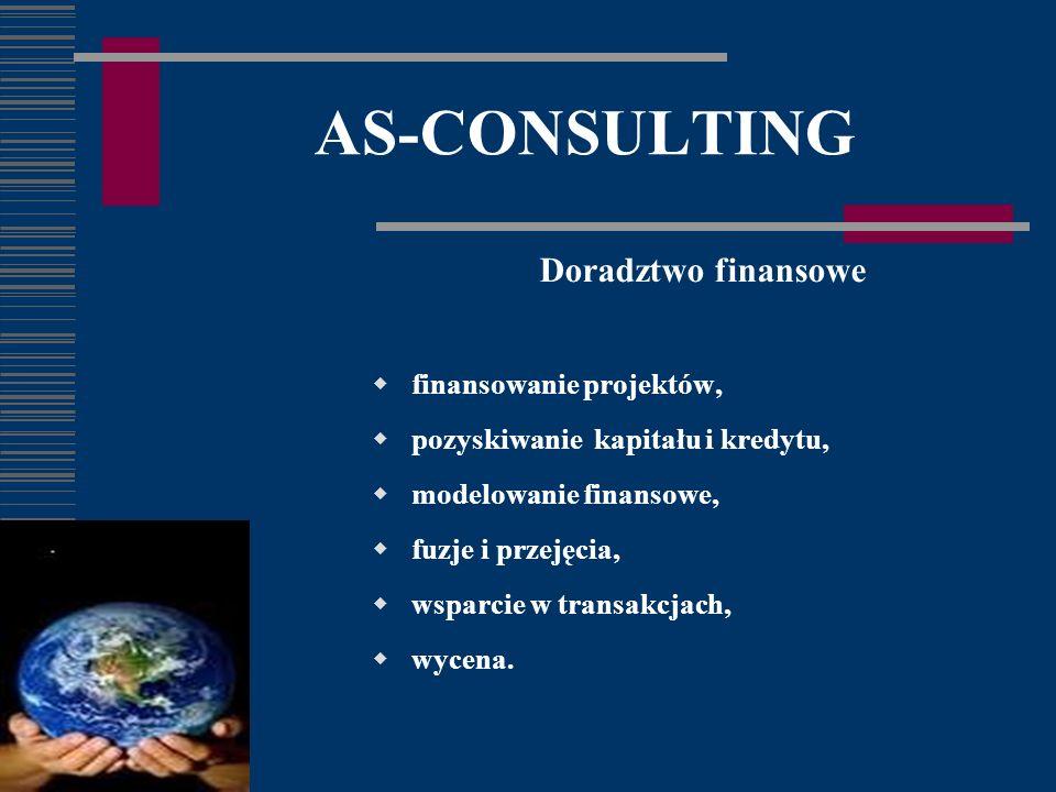 AS-CONSULTING Doradztwo finansowe finansowanie projektów, pozyskiwanie kapitału i kredytu, modelowanie finansowe, fuzje i przejęcia, wsparcie w transakcjach, wycena.