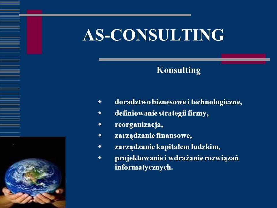 AS-CONSULTING Konsulting doradztwo biznesowe i technologiczne, definiowanie strategii firmy, reorganizacja, zarządzanie finansowe, zarządzanie kapitałem ludzkim, projektowanie i wdrażanie rozwiązań informatycznych.