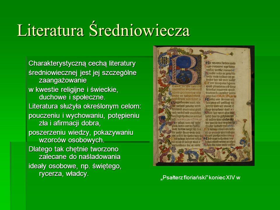 Literatura Średniowiecza Charakterystyczną cechą literatury średniowiecznej jest jej szczególne zaangażowanie w kwestie religijne i świeckie, duchowe