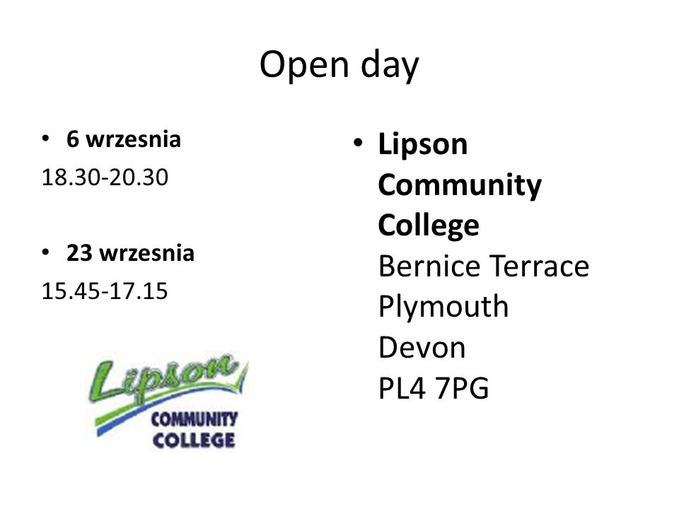 Open day 16 wrzesnia 0d 14.00 (1 sesja) Od 19.00 (2 sesja) Plymouth High School For Girls St Lawrence Road Plymouth PL4 6HT