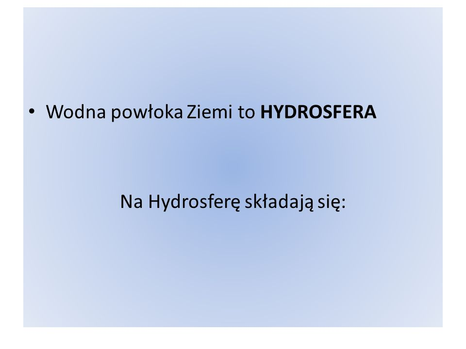 Wszechocean 97% Hydrosfery