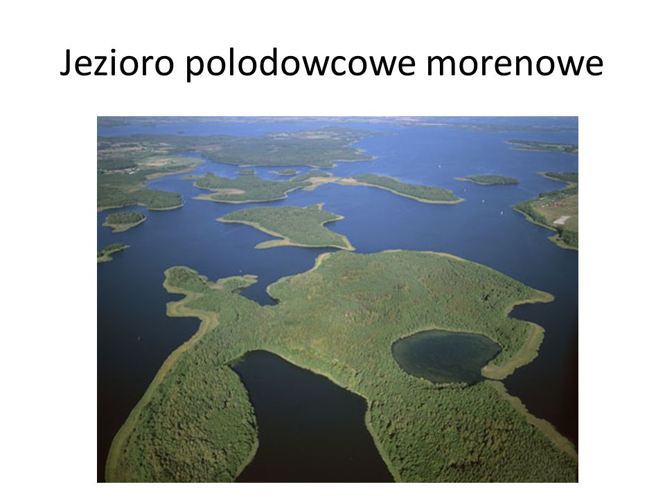 Jezioro polodowcowe morenowe