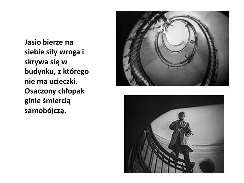 Jasio bierze na siebie siły wroga i skrywa się w budynku, z którego nie ma ucieczki. Osaczony chłopak ginie śmiercią samobójczą.