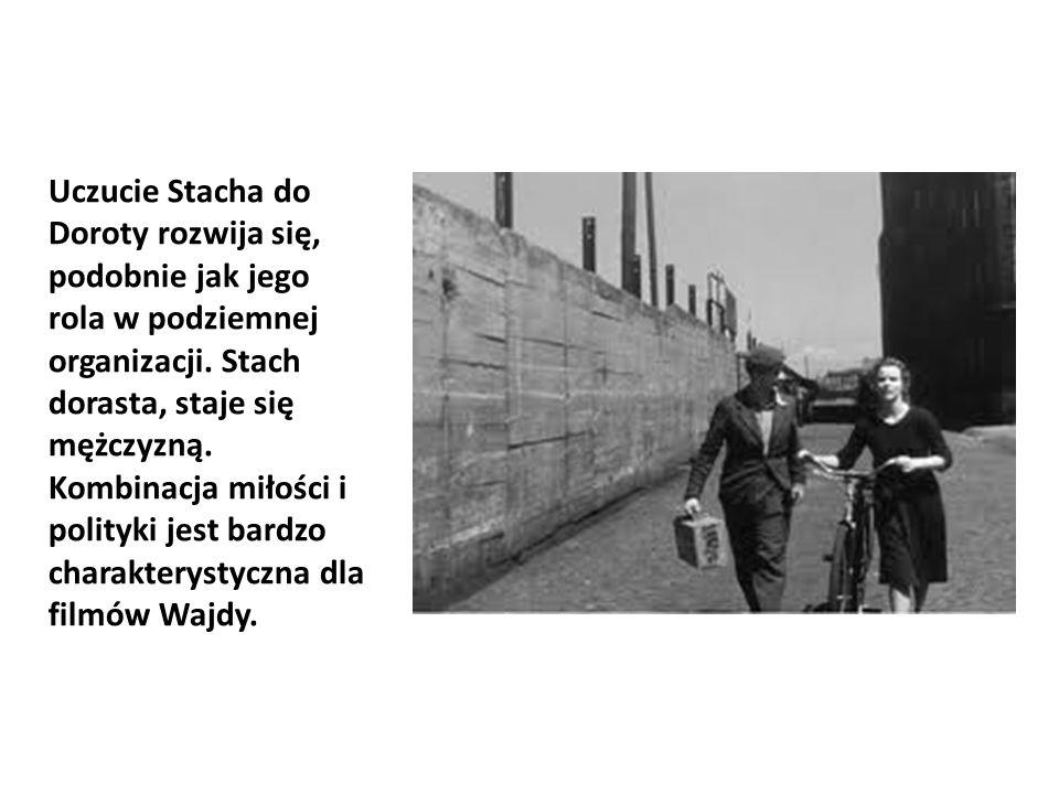 Uczucie Stacha do Doroty rozwija się, podobnie jak jego rola w podziemnej organizacji.