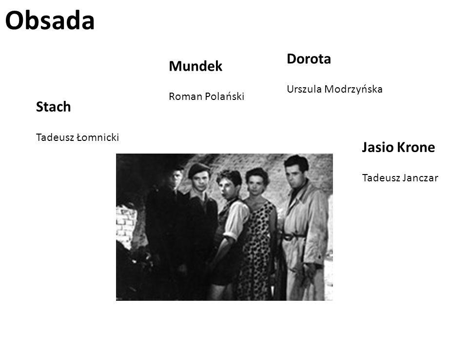 Obsada Stach Tadeusz Łomnicki Mundek Roman Polański Jasio Krone Tadeusz Janczar Dorota Urszula Modrzyńska