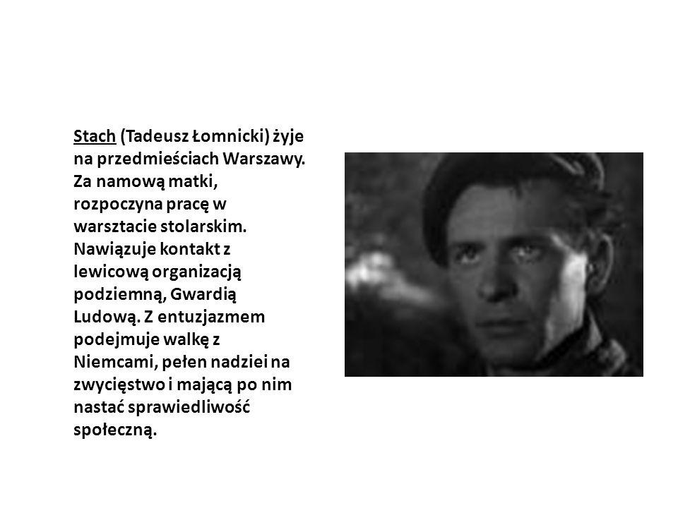 Stach (Tadeusz Łomnicki) żyje na przedmieściach Warszawy. Za namową matki, rozpoczyna pracę w warsztacie stolarskim. Nawiązuje kontakt z lewicową orga