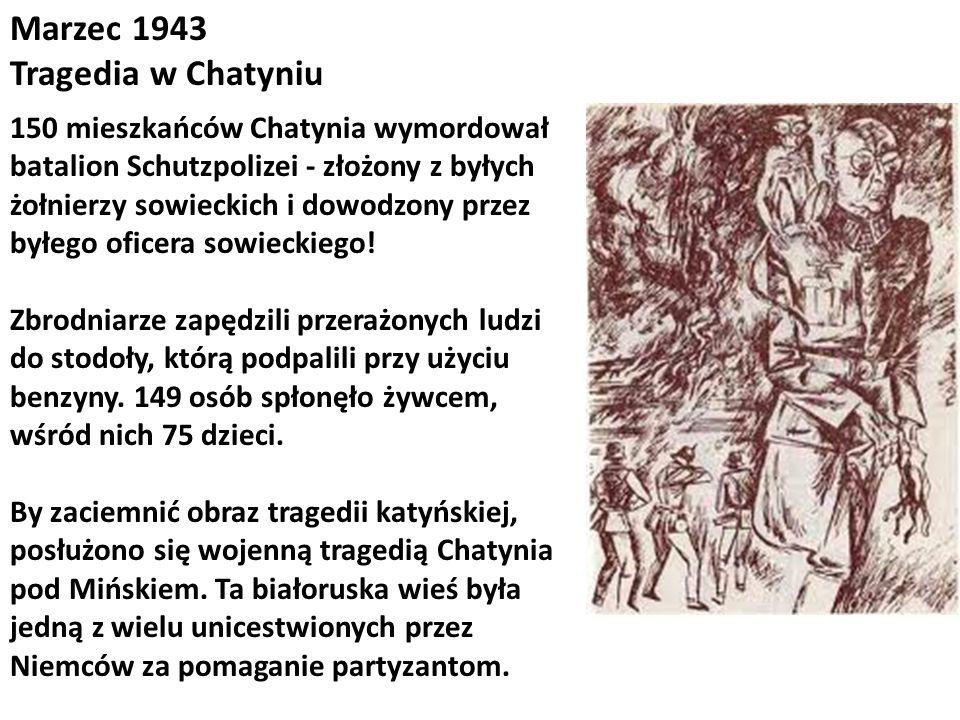 150 mieszkańców Chatynia wymordował batalion Schutzpolizei - złożony z byłych żołnierzy sowieckich i dowodzony przez byłego oficera sowieckiego! Zbrod