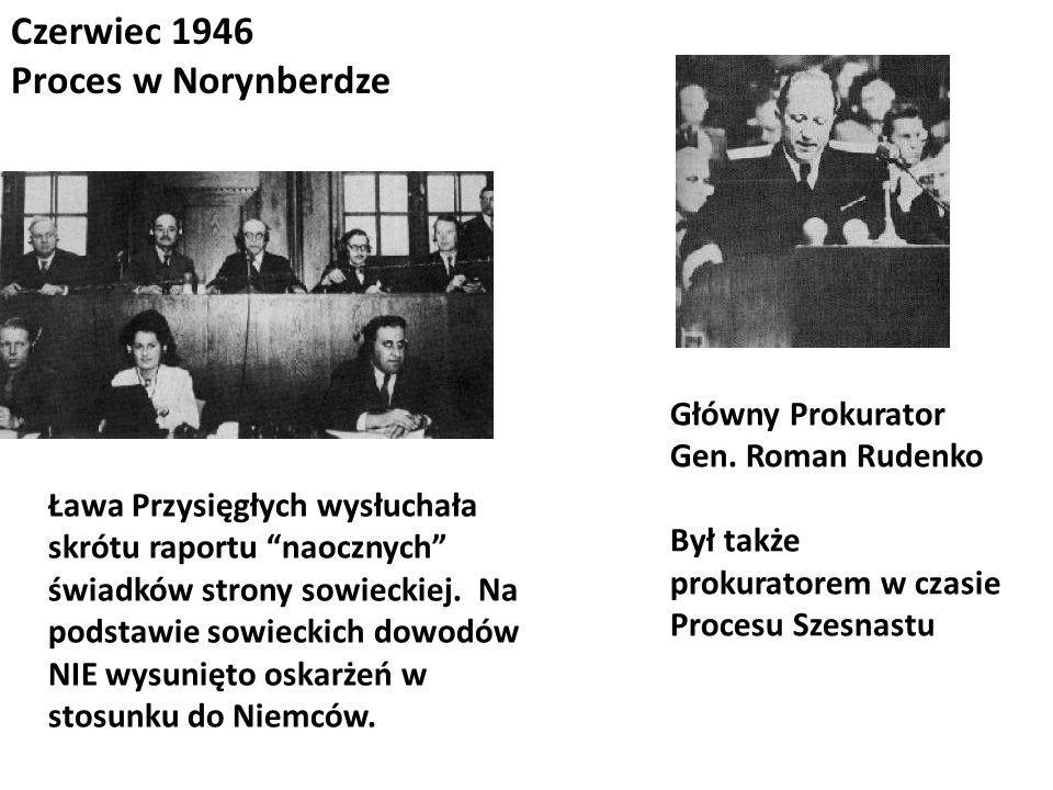 Czerwiec 1946 Proces w Norynberdze Główny Prokurator Gen. Roman Rudenko Był także prokuratorem w czasie Procesu Szesnastu Ława Przysięgłych wysłuchała