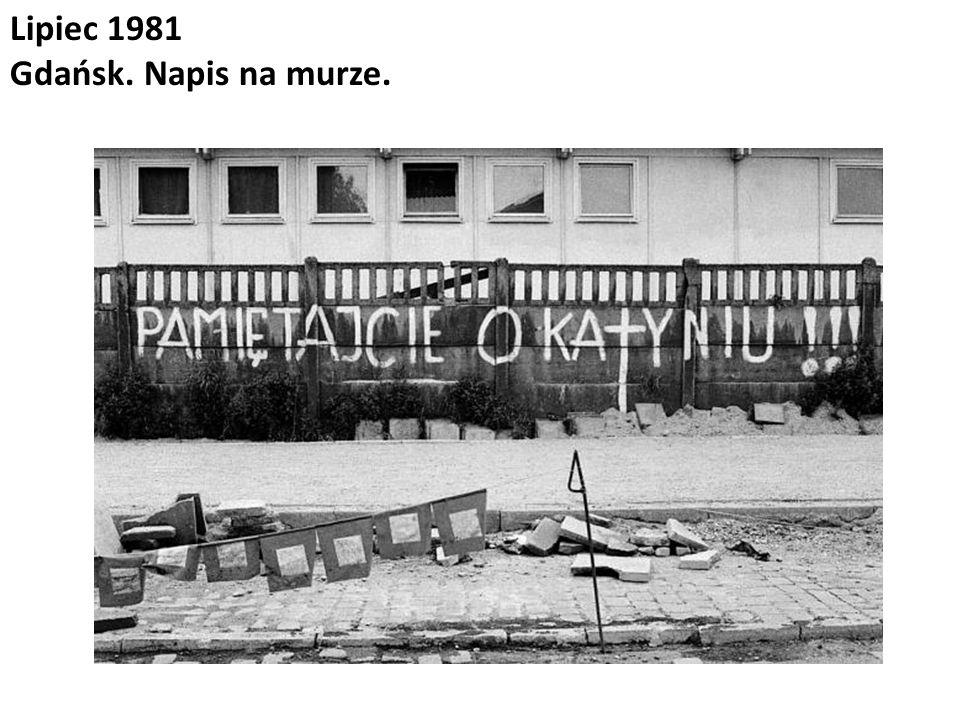 Lipiec 1981 Gdańsk. Napis na murze.