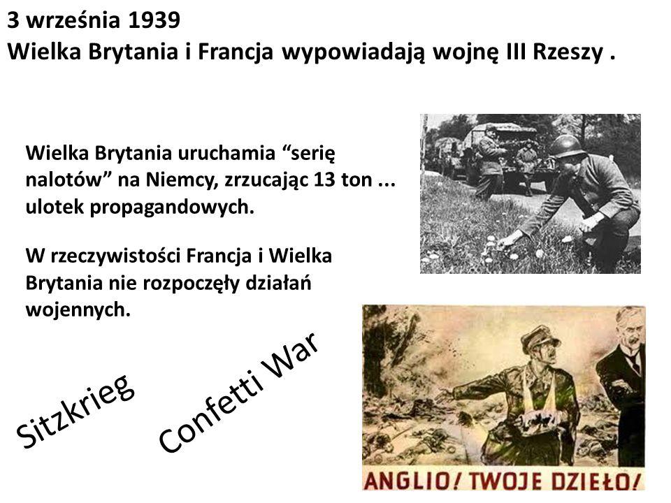 3 września 1939 Wielka Brytania i Francja wypowiadają wojnę III Rzeszy. Wielka Brytania uruchamia serię nalotów na Niemcy, zrzucając 13 ton... ulotek