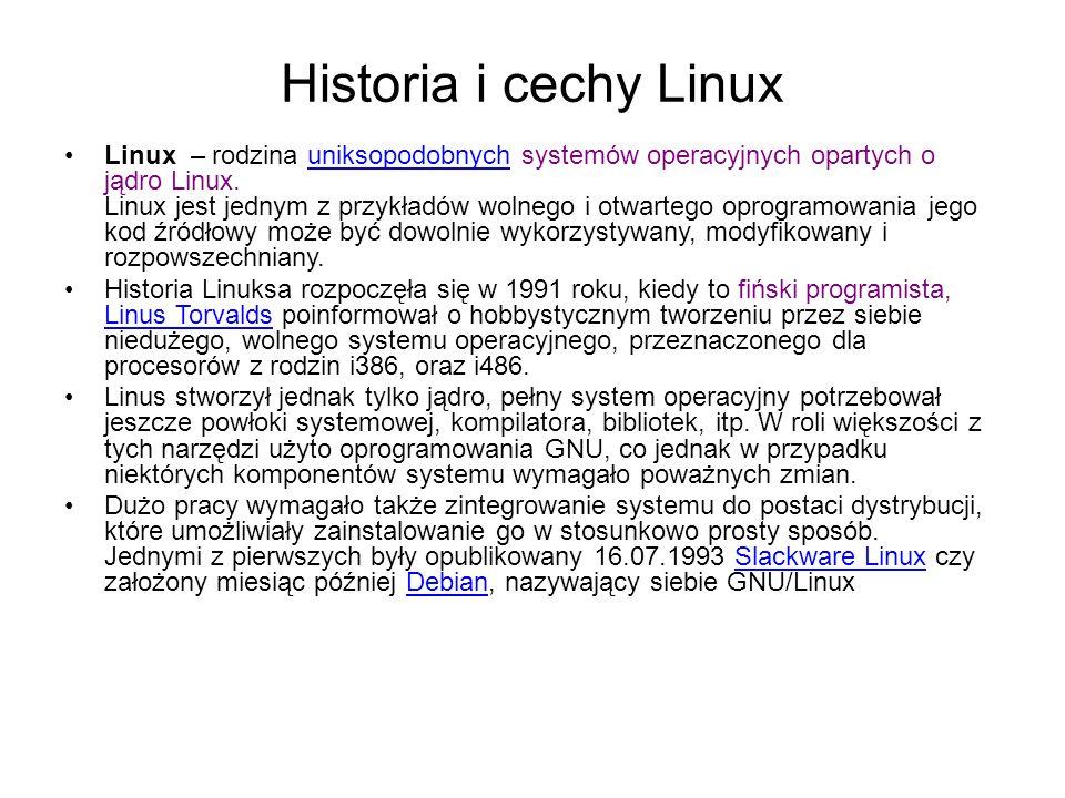 Historia i cechy Linux Linux – rodzina uniksopodobnych systemów operacyjnych opartych o jądro Linux.