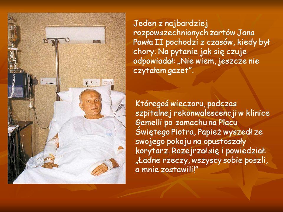 Jeden z najbardziej rozpowszechnionych żartów Jana Pawła II pochodzi z czasów, kiedy był chory.