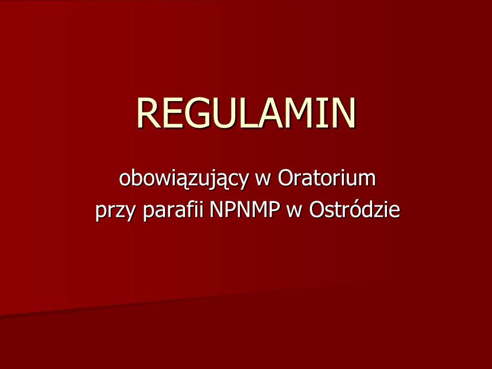 Regulamin w Oratorium powstał przy współpracy następujących osób: dzieci uczestniczących w zajęciach dzieci uczestniczących w zajęciach wolontariuszy wolontariuszy opiekuna grupy: s.