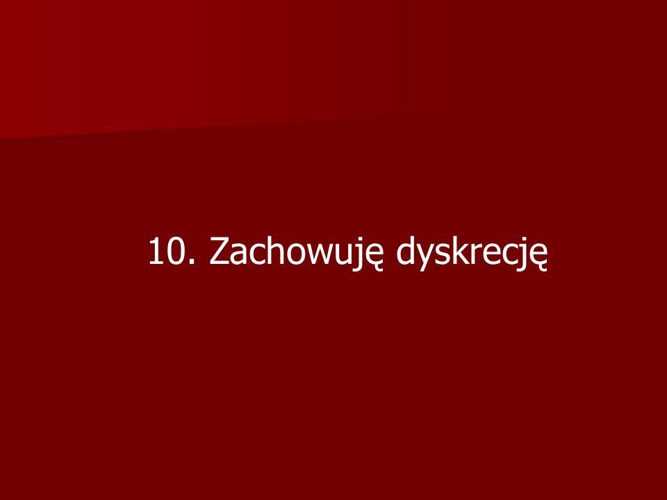 10. Zachowuję dyskrecję