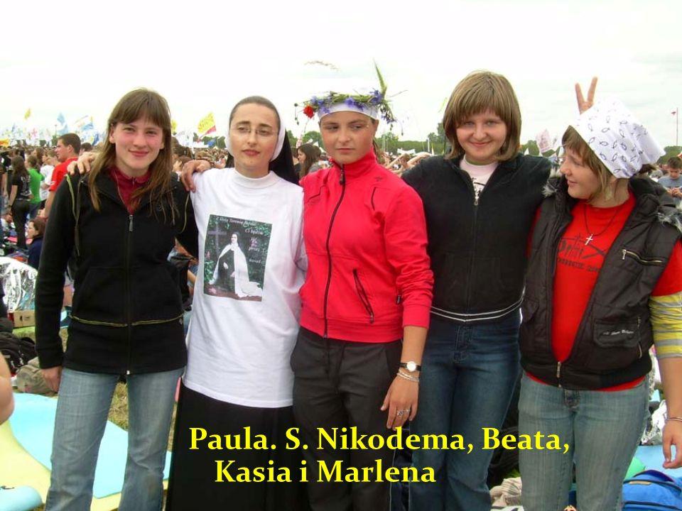 Paula. S. Nikodema, Beata, Kasia i Marlena