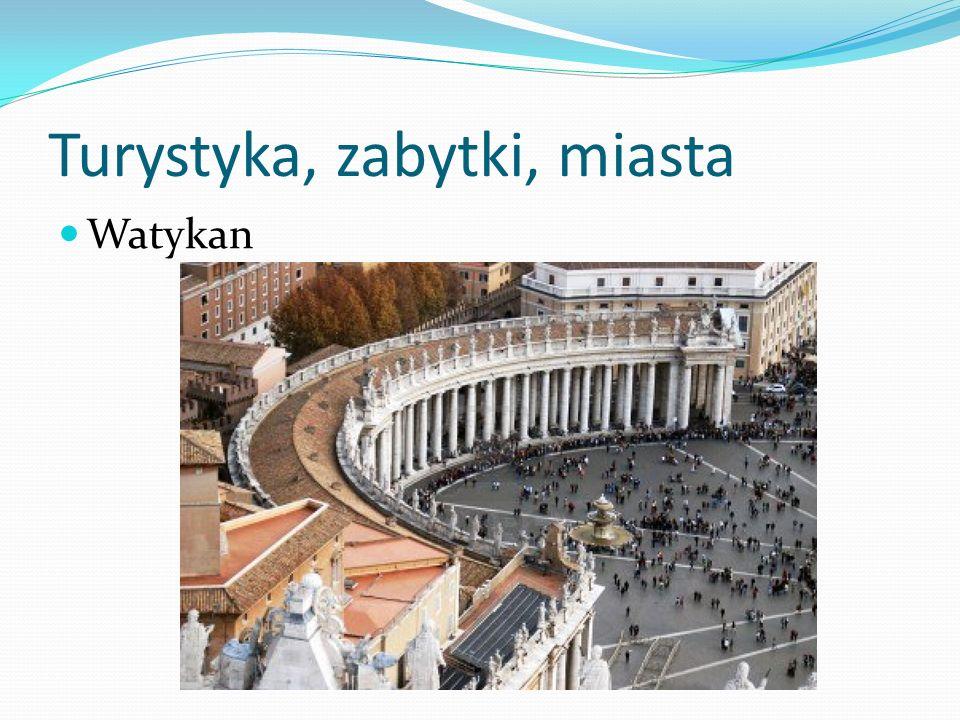 Turystyka, zabytki, miasta Watykan