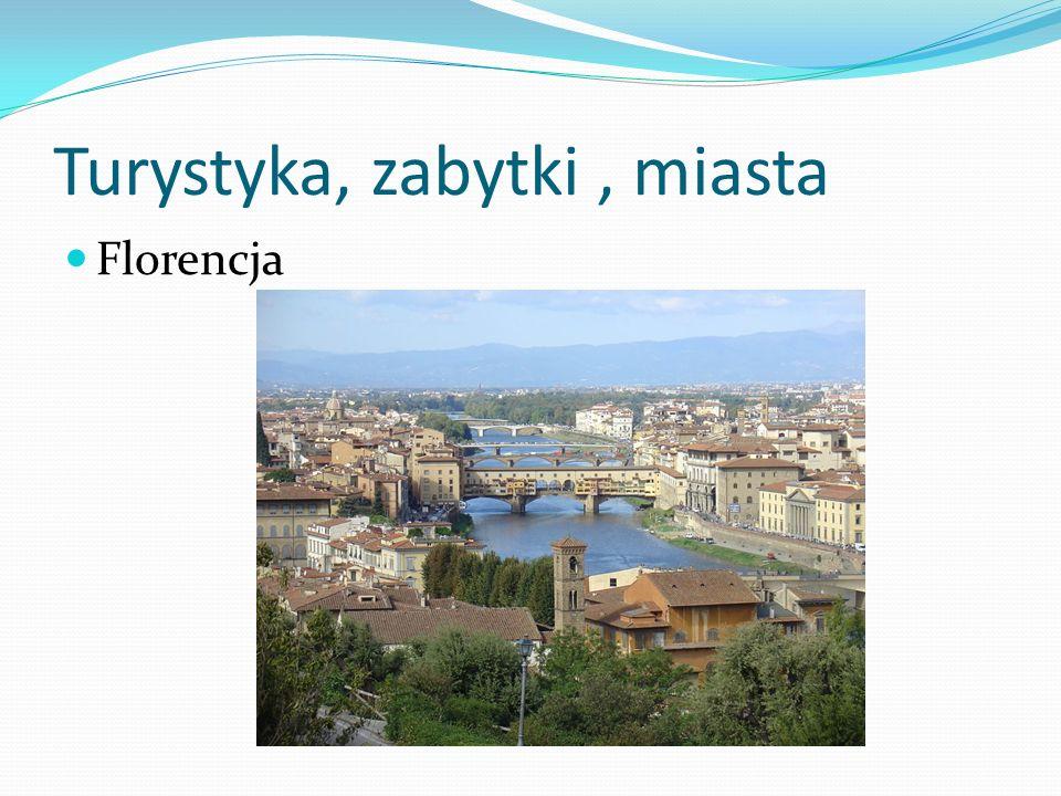Turystyka, zabytki, miasta Florencja