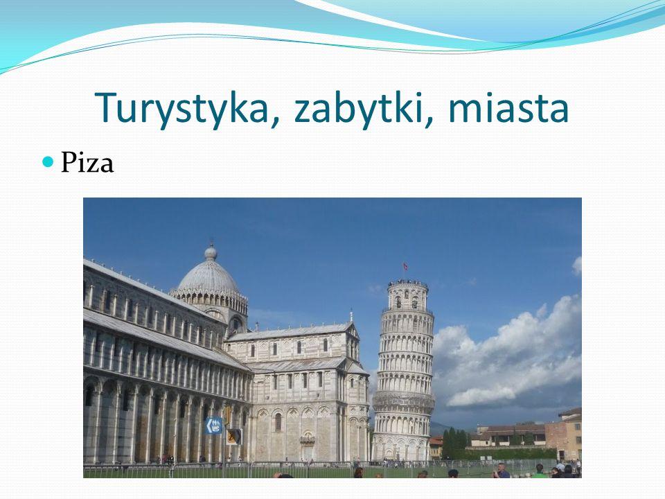 Turystyka, zabytki, miasta Piza