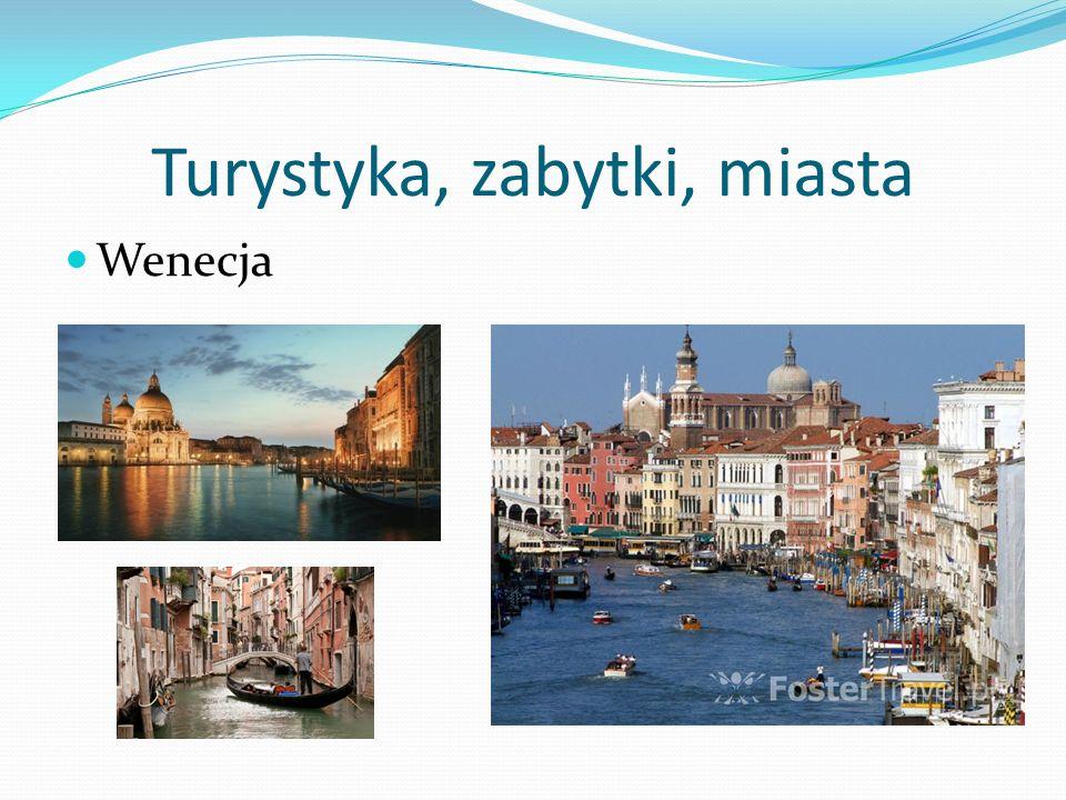 Turystyka, zabytki, miasta Wenecja