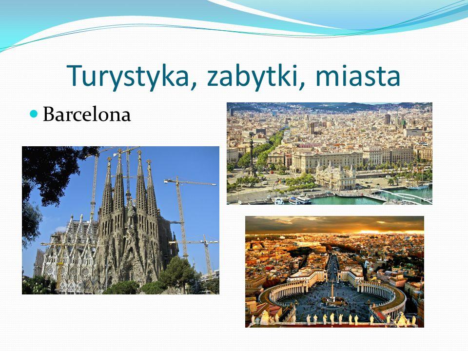 Turystyka, zabytki, miasta Barcelona