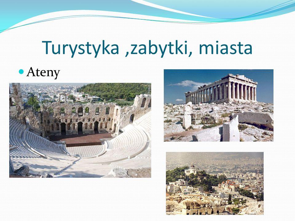 Turystyka,zabytki, miasta Ateny