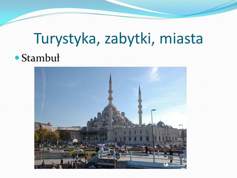 Turystyka, zabytki, miasta Stambuł