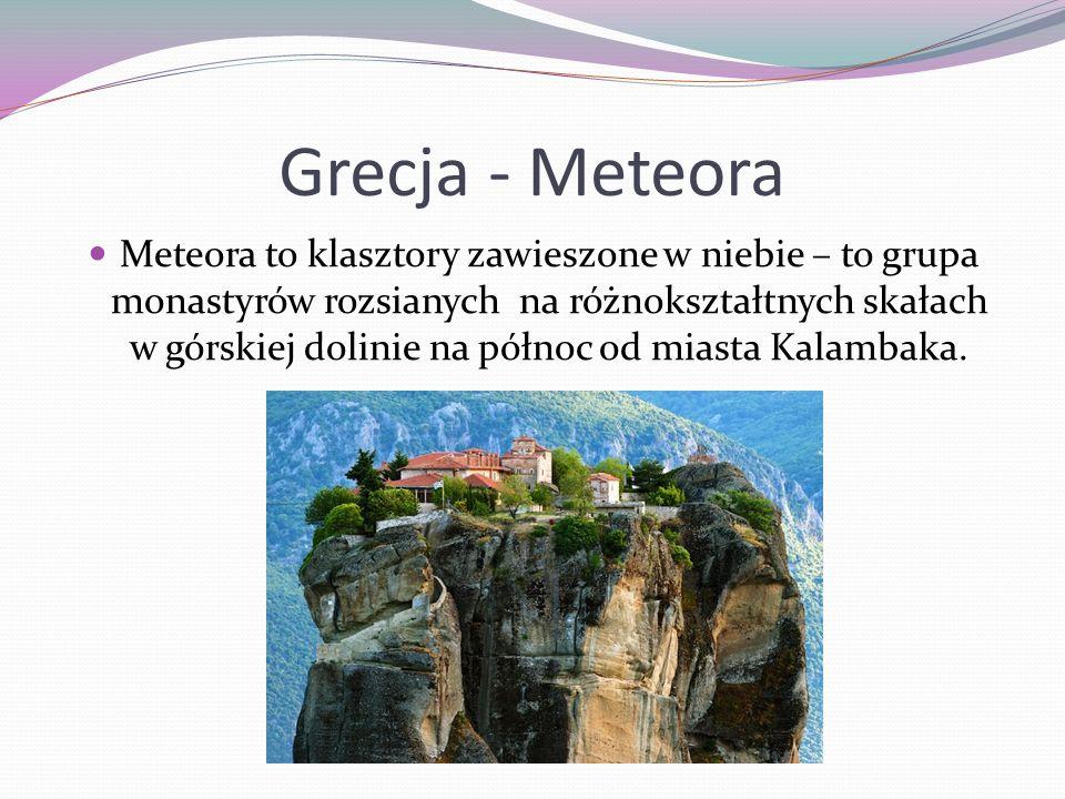 Grecja - Meteora Meteora to klasztory zawieszone w niebie – to grupa monastyrów rozsianych na różnokształtnych skałach w górskiej dolinie na północ od