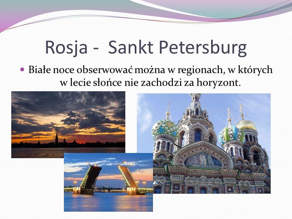 Rosja - Sankt Petersburg Białe noce obserwować można w regionach, w których w lecie słońce nie zachodzi za horyzont.