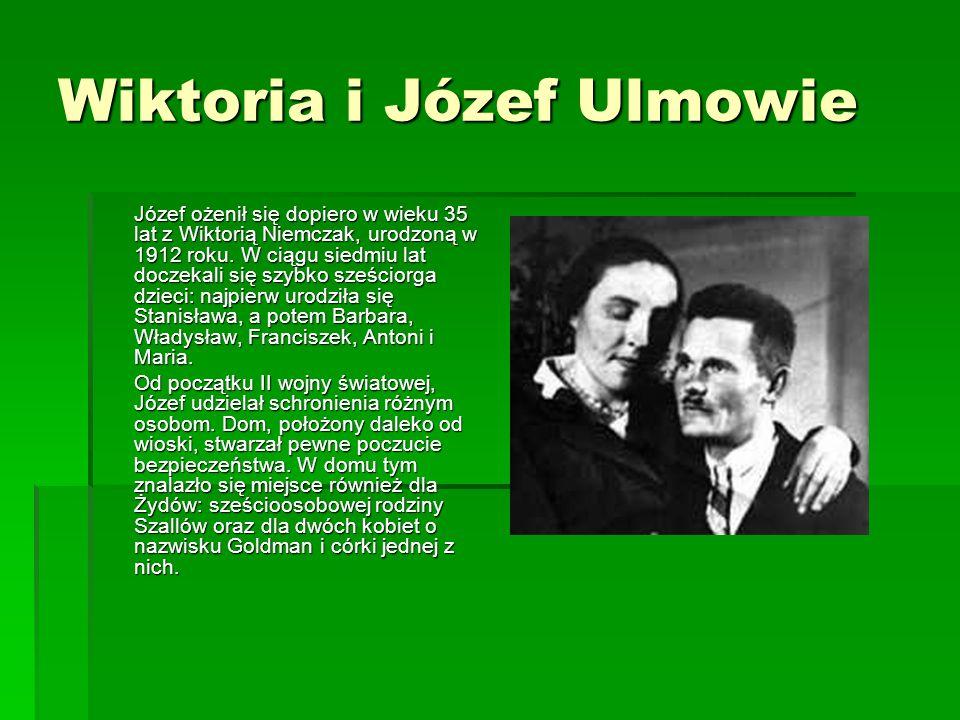 Wiktoria i Józef Ulmowie Józef ożenił się dopiero w wieku 35 lat z Wiktorią Niemczak, urodzoną w 1912 roku. W ciągu siedmiu lat doczekali się szybko s