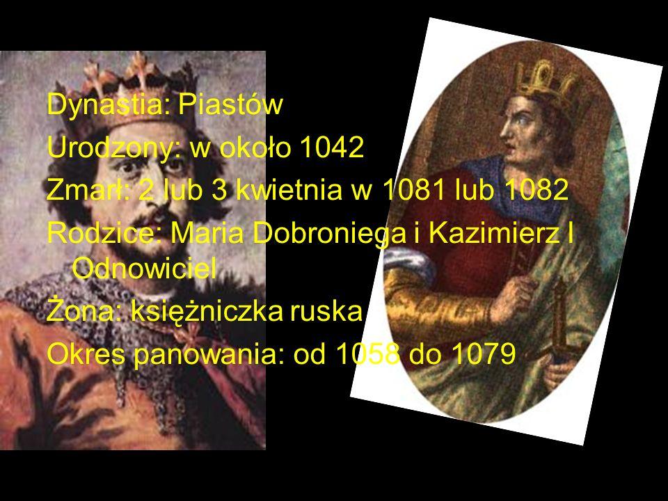Dynastia: Piastów Urodzony: w około 1042 Zmarł: 2 lub 3 kwietnia w 1081 lub 1082 Rodzice: Maria Dobroniega i Kazimierz I Odnowiciel Żona: księżniczka