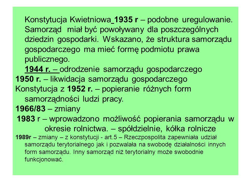 Konstytucja 1997r – reguluje odrębność samorządu terytorialnego.
