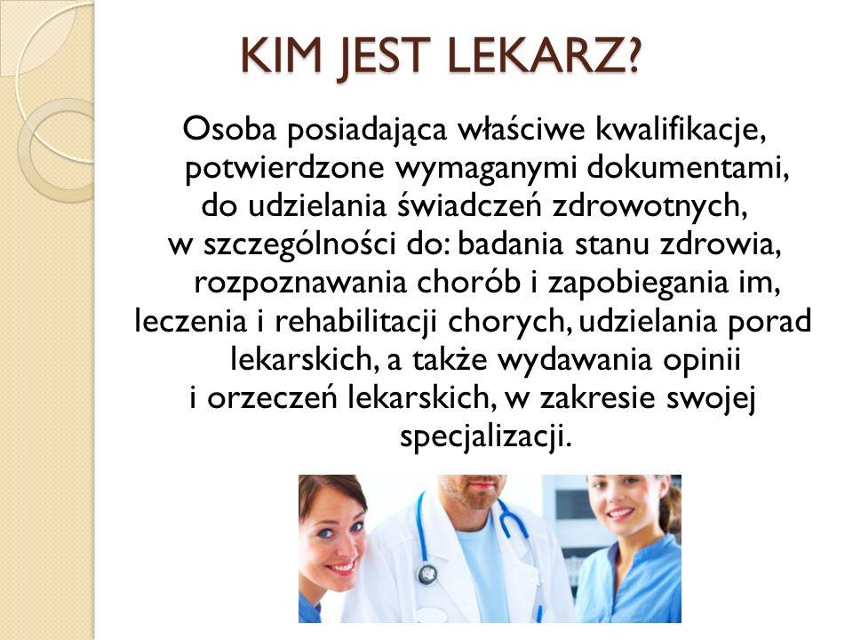 Zawód lekarza medycyny jest jednym z zawodów, które cieszą się najwyższym prestiżem i poważaniem w społeczeństwie.
