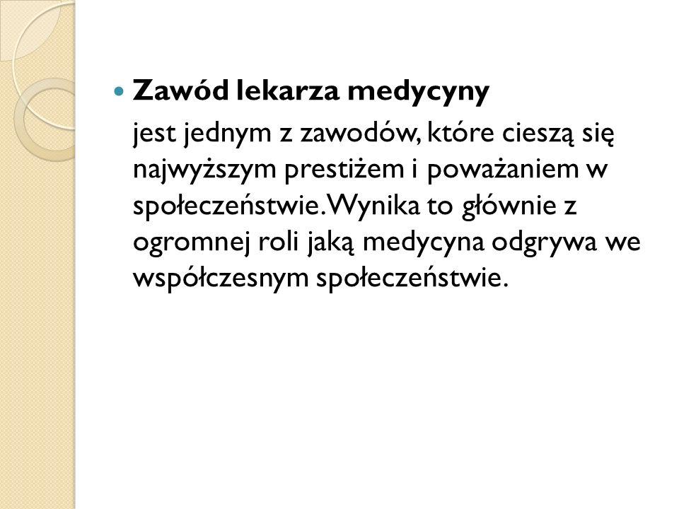 WYKSZTAŁCENIE LEKARSKIE W Polsce tytuł lekarza zdobywa się kończąc sześcioletnie, jednolite studia na wydziale lekarskim uczelni medycznej.