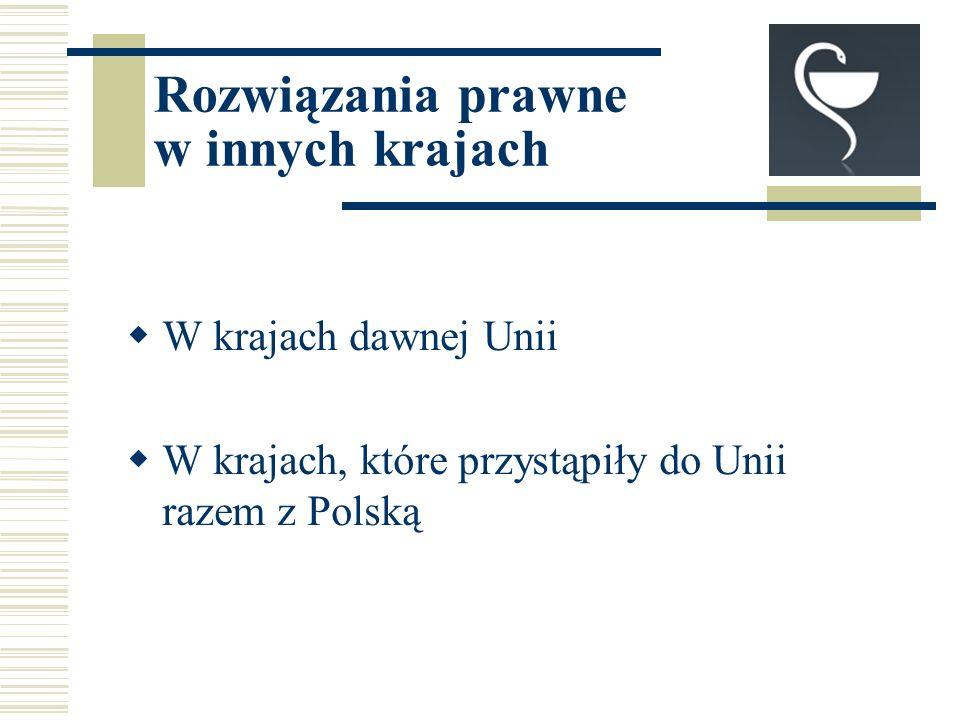 Rozwiązania prawne w innych krajach W krajach dawnej Unii W krajach, które przystąpiły do Unii razem z Polską
