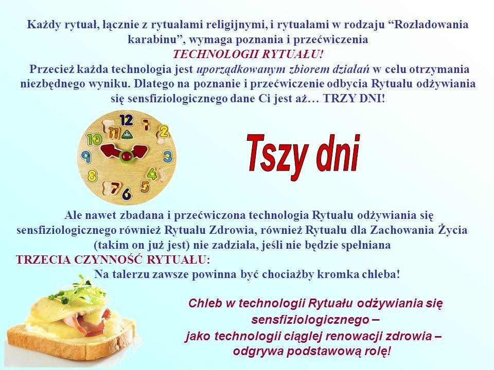 Każdy rytuał, łącznie z rytuałami religijnymi, i rytuałami w rodzaju Rozładowania karabinu, wymaga poznania i przećwiczenia TECHNOLOGII RYTUAŁU! Przec