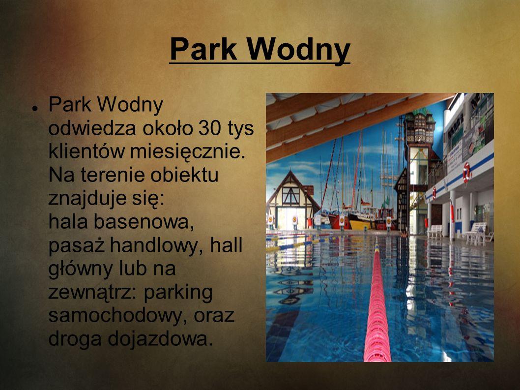 Park Wodny Park Wodny odwiedza około 30 tys klientów miesięcznie. Na terenie obiektu znajduje się: hala basenowa, pasaż handlowy, hall główny lub na z