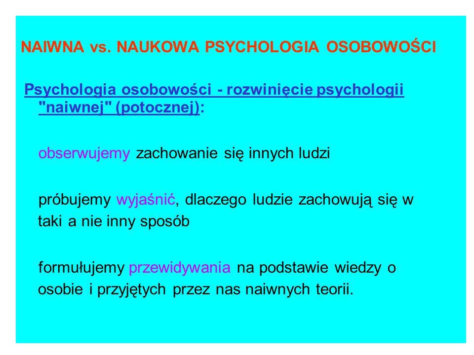 NAIWNA vs. NAUKOWA PSYCHOLOGIA OSOBOWOŚCI Psychologia osobowości - rozwinięcie psychologii