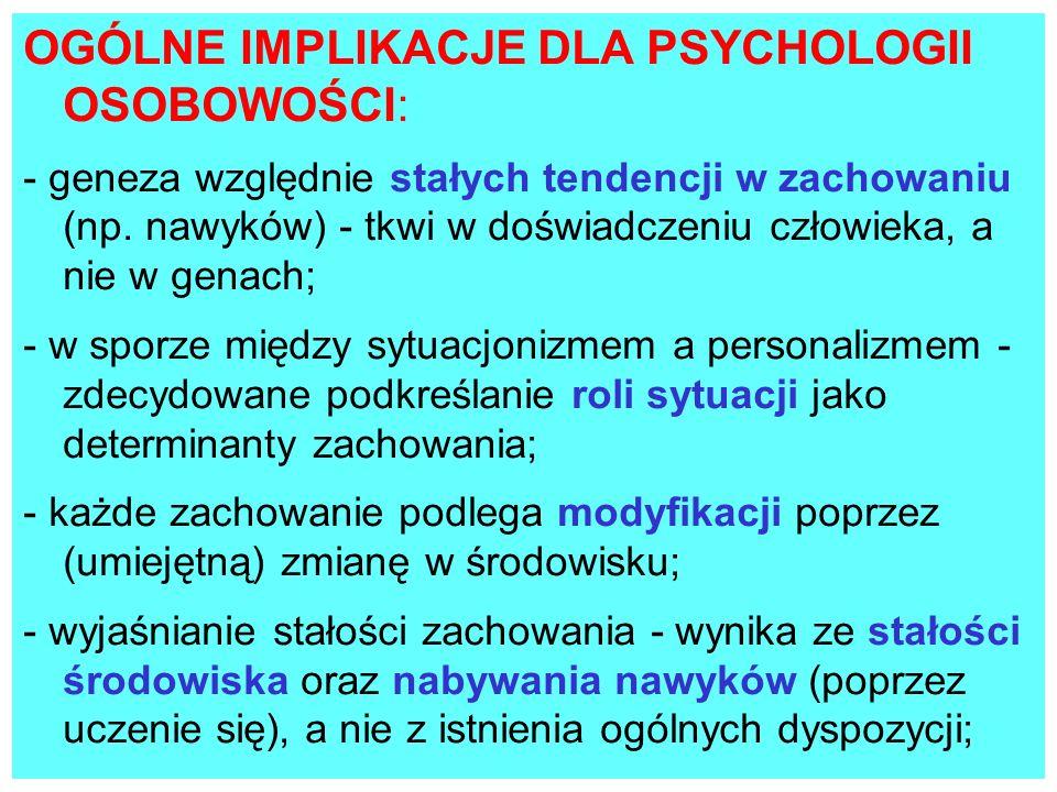 - zaburzenia psychiczne - rezultat uczenia się zachowań dezadaptacyjnych bądź deficytu uczenia się zachowań adaptacyjnych; - terapia opiera się na zastosowaniu do zmiany zachowania reguł teorii uczenia się (a nie na próbach reorganizacji osobowości); - socjalizacja człowieka: (a) rola emocjonalnych odruchów warunkowych w uczeniu się norm społecznych; (b) znaczenie wzmocnień wtórnych dla rozwoju systemów motywacyjnych (np.: w jaki sposób nabywa wartości pieniądz, wysoka pozycja społeczna, osiągnięcia na polu intelektualnym?)