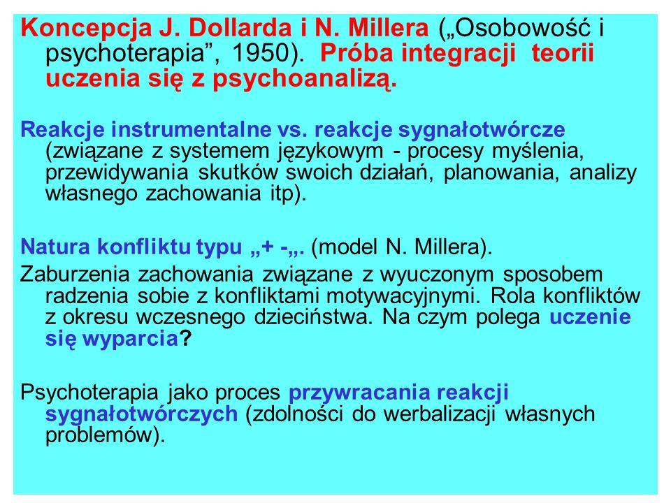 Koncepcja J. Dollarda i N. Millera (Osobowość i psychoterapia, 1950). Próba integracji teorii uczenia się z psychoanalizą. Reakcje instrumentalne vs.