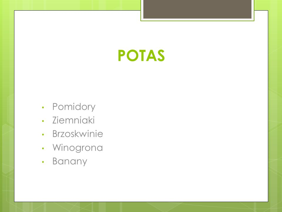 POTAS Pomidory Ziemniaki Brzoskwinie Winogrona Banany