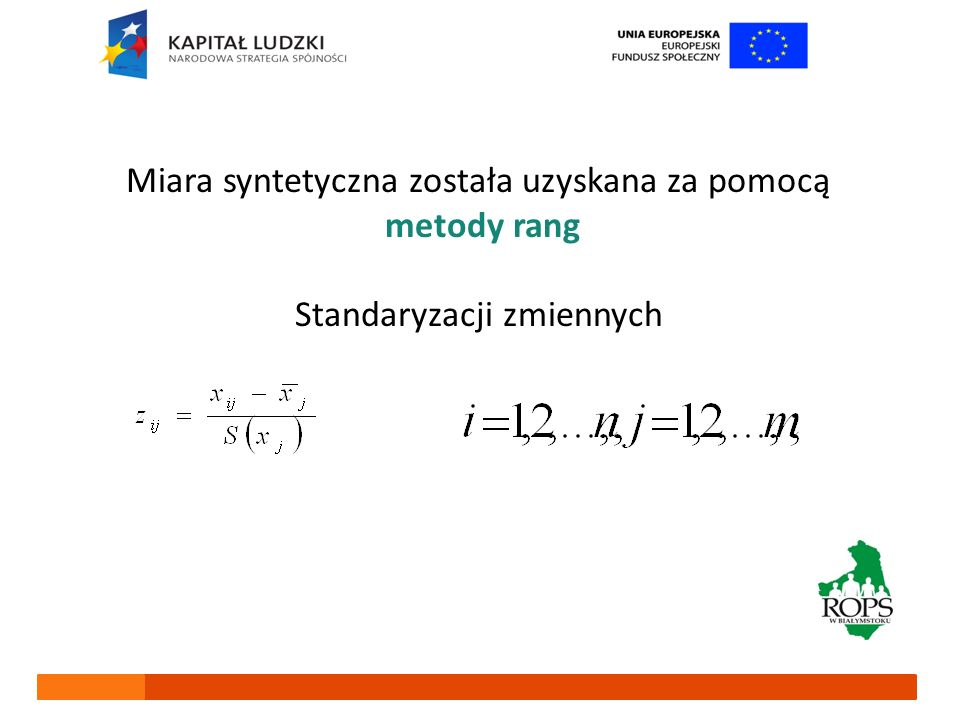 Miara syntetyczna została uzyskana za pomocą metody rang Standaryzacji zmiennych