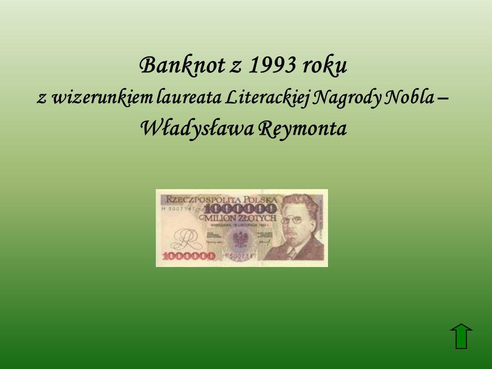 Banknot z 1993 roku z wizerunkiem laureata Literackiej Nagrody Nobla – Władysława Reymonta