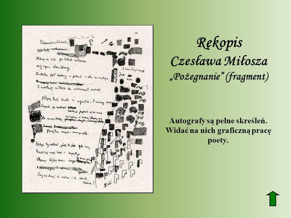 Rękopis Czesława Miłosza Pożegnanie (fragment) Autografy są pełne skreśleń. Widać na nich graficzną pracę poety.